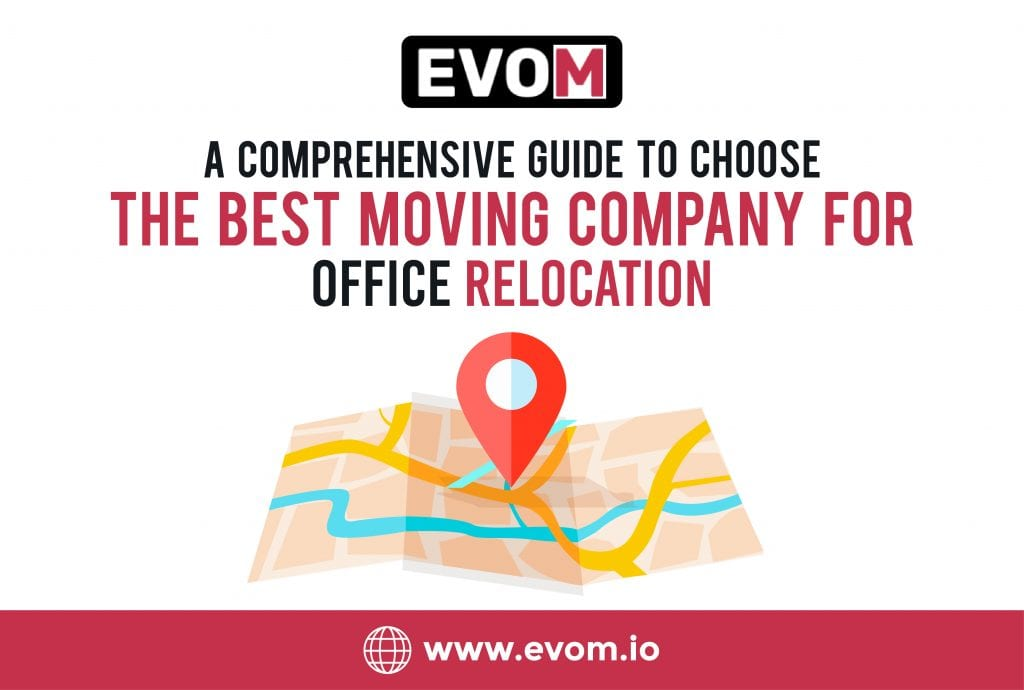 A Comprehensive Guide to Choose the Best Moving Company for Office Relocation | EVOM